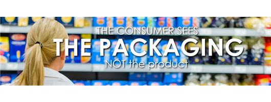 The consumer sees THE PACKAGING NOT the product