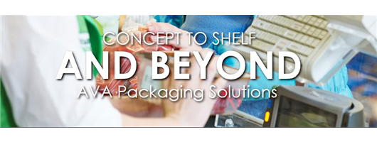 Concept to shelf AND BEYOND - AVA Packaging Solutions