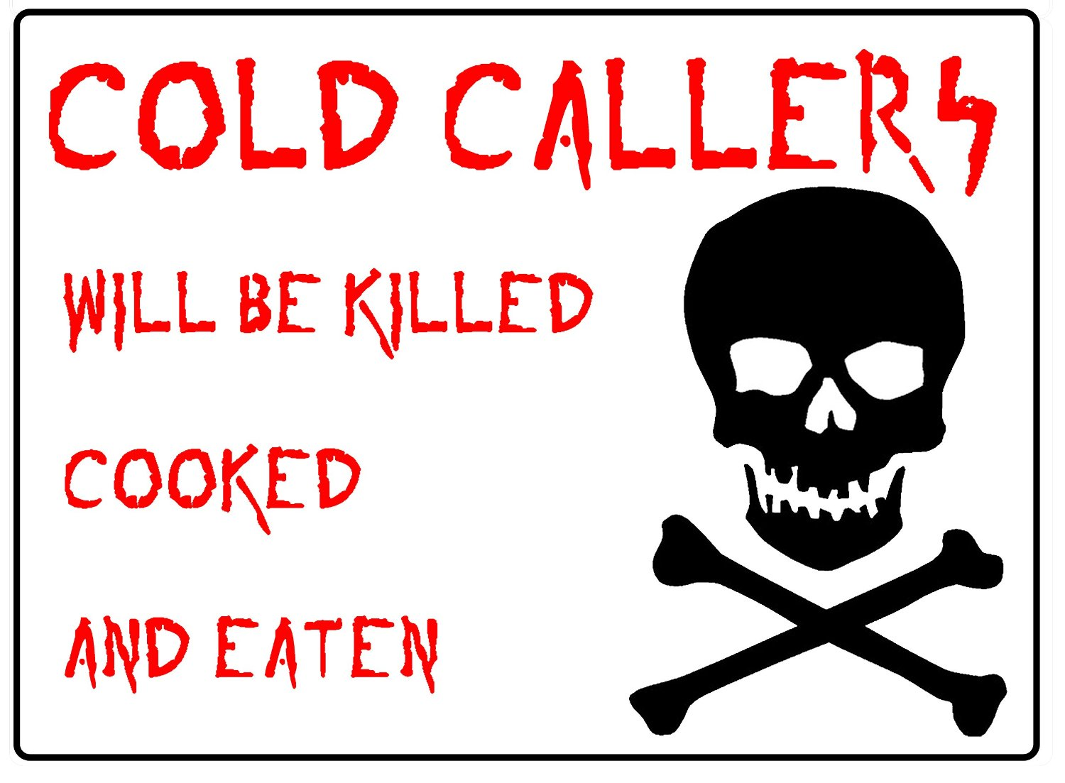 Glossy White Plastic, Self Adhesive Cold Callers Warning Sign. Door Sticker (20cm x 15cm)