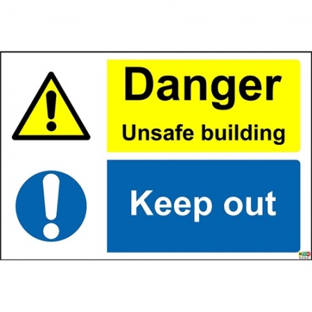 Danger unsafe building keep out safety sign