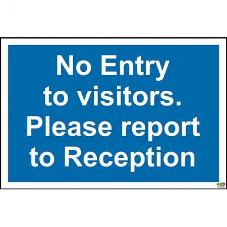 No entry to visitors please report to reception sign