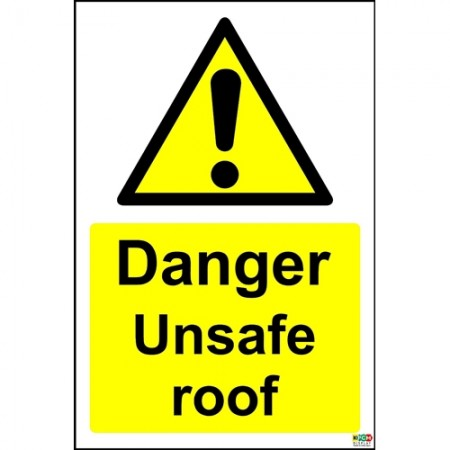 Danger unsafe roof sign